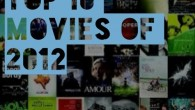 With the Oscars happening tonight, I thought I'd throw out my own personal favorite ten movies that I saw in 2012. Overall it was a solid year of moviegoing […]